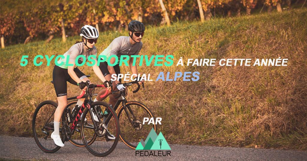 5 cyclosportives à faire dans sa vie Spécial Alpes